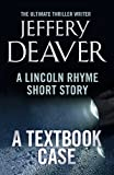 A Textbook Case (Lincoln Rhyme) by Jeffery Deaver