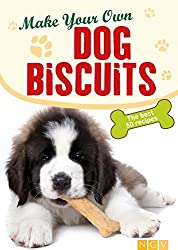 Make Your Own Dog Biscuits: 50 cookie recipes for your four-legged friend