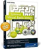 Spielend Visual Basic lernen: Für Programmieranfänger von 12 bis 99 Jahren (Galileo Computing)