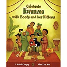 Celebra Kwanzaa Con Botitas y Sus Gatitos/Celebrate Kwanzaa with Boots and Her Kittens (Spanish Edition) (Cuentos para Cclebrar/Stories to Celebrate)