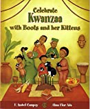 Celebra Kwanzaa Con Botitas y Sus Gatitos / Celebrate Kwanzaa with Boots and Her Kittens (Spanish Edition) (Cuentos para Cclebrar/ Stories to Celebrate)