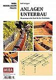 Anlagen-Unterbau - Die praxisgerechte Basis f�r ihre Modellbahn - MIBA Modellbahn Praxis medium image