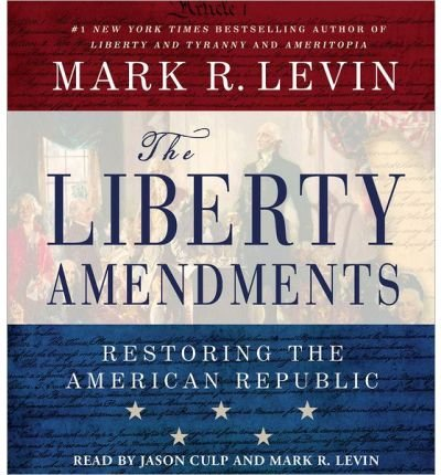[ LIBERTY AMENDMENTS ] BY Levin, Mark R ( Author ) [ 2013 ] Compact Disc