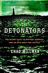 The Detonators: The Secret Plot to Destroy America and an Epic Hunt for Justice by Chad Millman (2006-07-12)