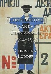 Constructive Strands in Russian Art 1914-1937