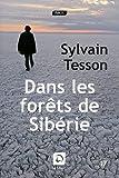Dans les forêts de Sibérie - Prix Médicis essai 2011 - Editions de la Loupe - 03/11/2011