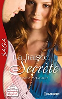 La liaison secrète : Saga La dynastie des Danforth - tome 1 par [McCauley, Barbara]