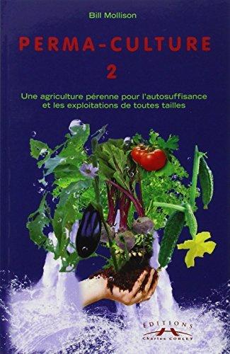 Perma-culture : Tome 2, Am??nagements pratiques ?? la campagne et en ville by Bill Mollison (2011-11-15)