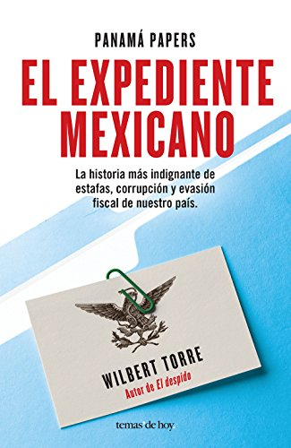 Panamá Papers. El expediente mexicano por Wilbert Torre Ramírez