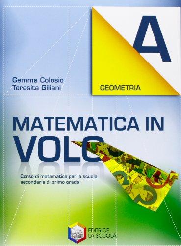 Matematica in volo. Geometria A. Con espansione online. Per la Scuola media