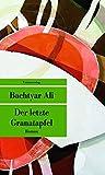 Der letzte Granatapfel (Unionsverlag Taschenbücher) - Bachtyar Ali