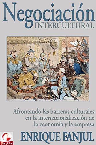Negociación intercultural: Afrontando las barreras culturales en la internacionalización de la economía y la empresa