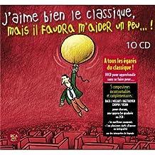 J'Aime bien le Classique mais il faudrait m'aider un peu (Coffret 10 CD)