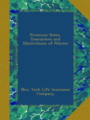 premium-rates-guarantees-and-illustrations-of-policies