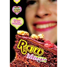 Raw Magic: Recipes for the Revolution