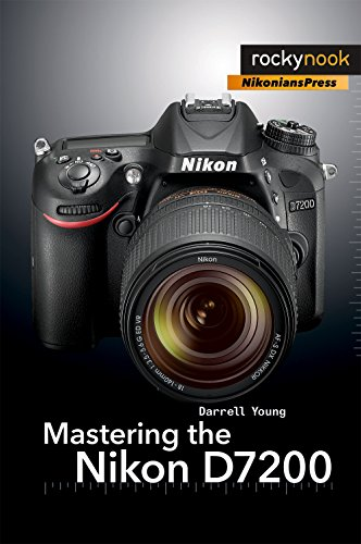 Mastering the Nikon D7200 (English Edition) eBook: Young, Darrell ...