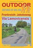 Frankreich: Jakobsweg Via Lemovicensis - Randolf Fügen