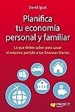 Planifica tu economía personal y familiar: Lo que debes saber para sacar el máximo partido a tus finanzas diarias