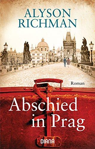 Abschied in Prag: Roman