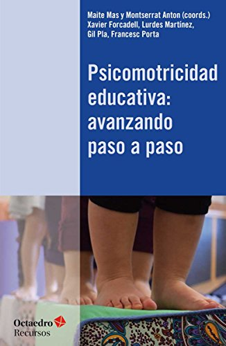 Psicomotricidad educativa : avanzando paso a paso por Maite Mas Parera