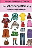 Umschreibung Kleidung - Wie heißt das gesuchte Wort?: Seniorenbeschäftigung Rätsel