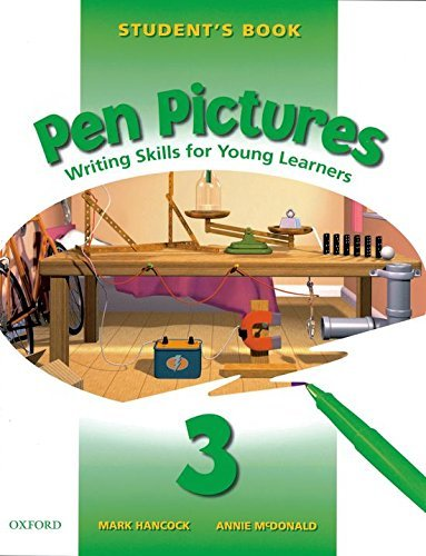 Pen Pictures: 3: Student's Book: Writing Skills for Young Learners: Student's Book Level 3 by Mark Hancock (2000-06-01)