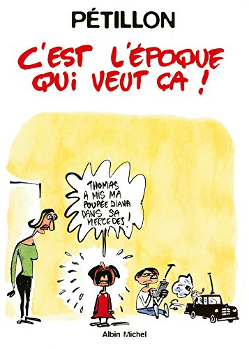 C'est l'époque qui veut ça : Patrimoine Glénat 13 (Humour BD) par René Pétillon