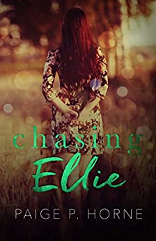 Chasing Ellie: A Chasing Fireflies Spin Off by [Horne, Paige P.]