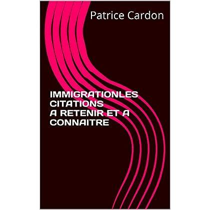 IMMIGRATION : LES CITATIONS A RETENIR ET A CONNAITRE