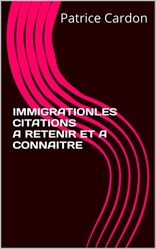 IMMIGRATION : LES CITATIONS A RETENIR ET A CONNAIT...