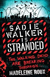Sadie Walker is Stranded (Zombie Novel 2) by Madeleine Roux (2012-07-19)