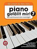 Piano gefällt Mir! 50 Chart Und Film Hits - Band 7 (Notenbuch & CD): Für Klavier