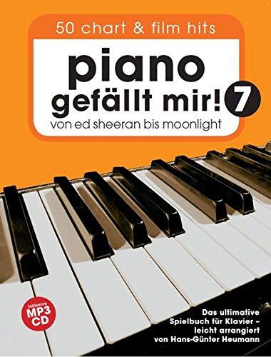 Piano gefällt mir! 50 Chart und Film Hits - Band 7 mit CD: Von Ed Sheeran bis Moonlight - Das ultimative Spielbuch für Klavier (Jazz Für Anfänger Piano)