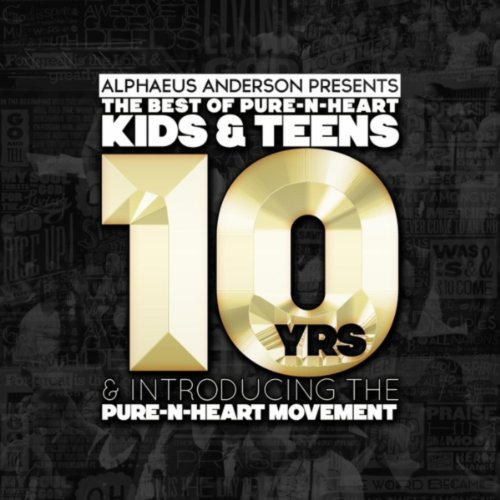 The Best of Pure-N-Heart Kids & Teens and Introducing Pure-N-Heart Movement (Alphaeus Anderson Presents)