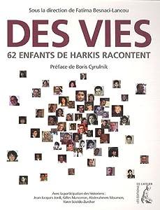 """Afficher """"Des vies. 62 enfants d'harkis racontent"""""""