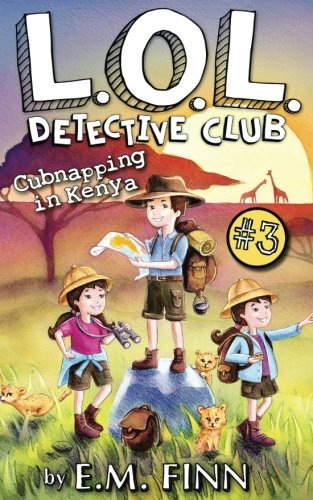 Cubnapping in Kenya: Volume 3 (LOL Detective Club) por E.M. Finn
