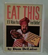 Eat This...It'll Make You Feel Better!: Mamma's Italian Home Cooking and Other Favorites of Family and Friends by Dom Deluise (1988-01-01)