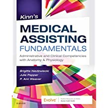 Kinn's Medical Assisting Fundamentals - E-Book: Administrative and Clinical Competencies with Anatomy & Physiology (English Edition)