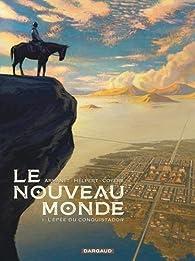 Le nouveau monde, tome 1 : L'épée du conquistador par Xavier Coyère