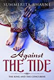 #2: Against The Tide: The King and The Concubine
