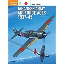 Japanese Army Air Force Aces 1937-45 (Aircraft of the Aces, Band 13)