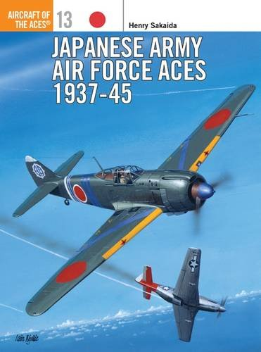 Japanese Army Air Force Aces 1937-45 (Aircraft of the Aces)