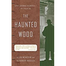 The Haunted Wood: Soviet Espionage in America--The Stalin Era