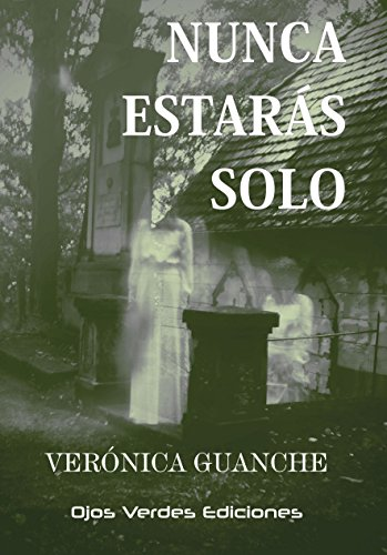 Nunca estarás solo por Verónica Guanche