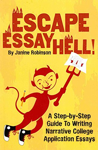 [(Escape Essay Hell! : A Step-By-Step Guide to Writing Narrative College Application Essays)] [By (author) Janine W Robinson] published on (November, 2013)