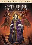 Reines de sang - Catherine de Médicis 2