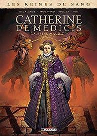 Les Reines de sang - Catherine de Médicis, la Reine maudite, tome 2 par Simona Mogavino