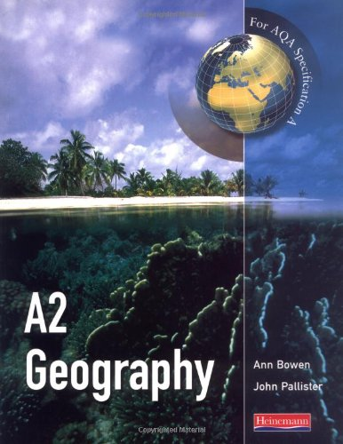 A A2 Geography for AQA specification (Advanced Geography for AQA Specification A)