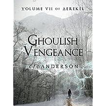 Aerekel Volume VII:  Ghoulish Vengeance