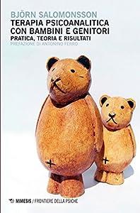 terapia psicoanalítica: Terapia psicoanalitica con bambini e genitori. Pratica, teoria e risultati (Fron...